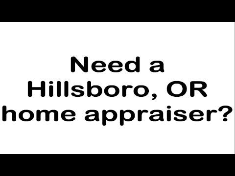 Hillsboro, OR Appraiser – A Quality Appraisal – 503.781.5646