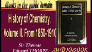 History of Chemistry, Volume II  From 1850 1910 Audiobook Sir Thomas Edward THORPE