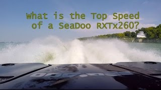 9. What is the top speed of a Seadoo RXT 260?