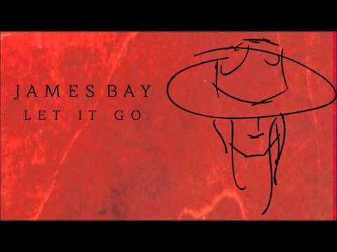 Let It Go (Song) by James Bay