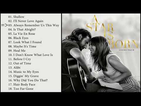 A Star Is Born - Full OST / Soundtrack (HQ)