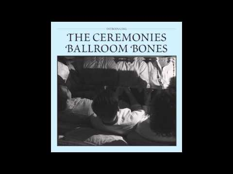 The Ceremonies – Ballroom Bones (Audio)
