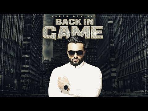 Aarsh Benipal: Back In Game (Video Song) | Deep Ja
