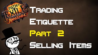 PoE Trading Etiquette - How to sell items! (Part 2/3) - Path of Exile