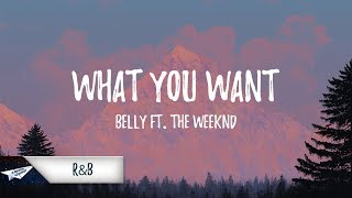 Download Lagu Belly - What You Wants) Ft. The Weeknd Mp3