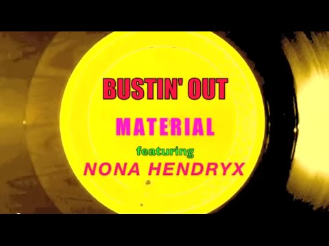 Bustin' Out ~ Material feat Nona Hendryx