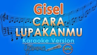 Video Gisel - Cara Lupakanmu (Karaoke Tanpa Vokal) by GMusic MP3, 3GP, MP4, WEBM, AVI, FLV September 2018