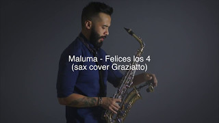 Video Felices los 4 - Maluma (sax cover Graziatto) MP3, 3GP, MP4, WEBM, AVI, FLV Agustus 2018