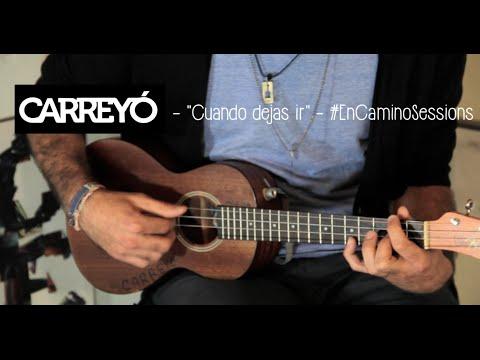 Carreyó - Cuando dejas ir (Original) #EnCaminoSessions