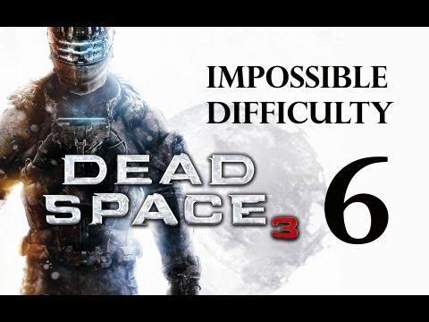 "Dead Space 3 | Impossible Difficulty Guide/Walkthrough | Chapter 6 ""Repair To Ride"""
