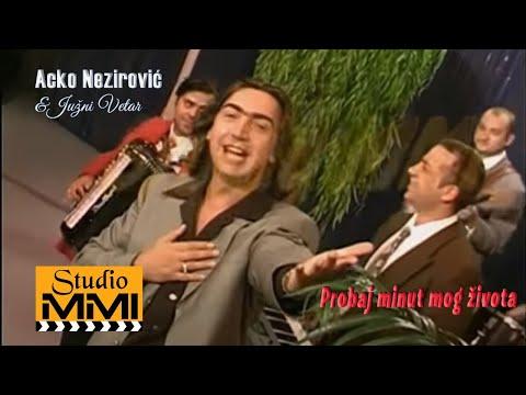 Acko Nezirovic i Juzni Vetar - Probaj minut mog zivota (Audio 1998)