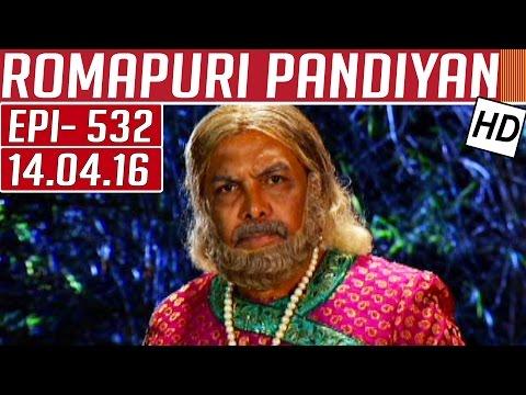 Romapuri-Pandiyan-Epi-532-Tamil-TV-Serial-14-04-2016-Kalaignar-TV