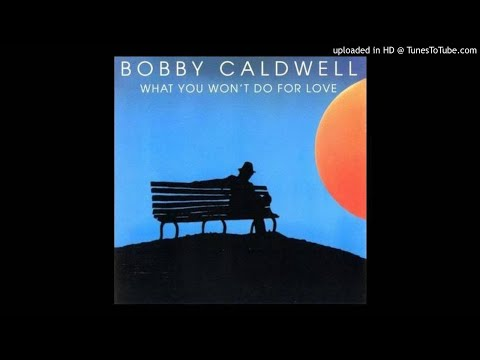 Video Bobby Caldwell-What You Won't Do For Love 12