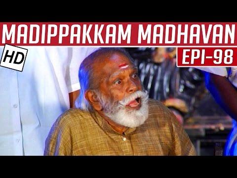 Madippakkam-Madhavan-Epi-98-28-04-2014-Kalaignar-TV