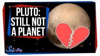 Pluto: Still Not A Planet by SciShow Space