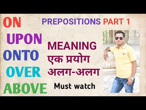 Prepositions,use of on,upon,onto,over, above