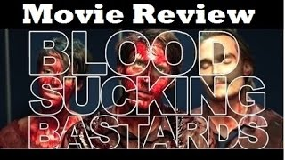 Bloodsucking Bastards (2015) Newport Beach Film Fest Movie Review