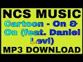 Download Lagu Cartoon - On & On (feat. Daniel Levi) MP3 DOWNLOAD Mp3 Free