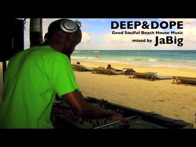 Beach house music mix by jabig deep and dope jazz soul for Deep house music mix