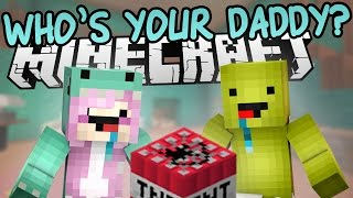 Who's Your Daddy? | Minecraft