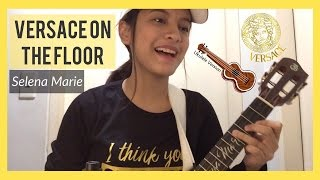 Video Selena Marie - Versace On The Floor (ukulele version) download in MP3, 3GP, MP4, WEBM, AVI, FLV Mei 2017