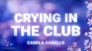 Video Camila Cabello - Crying In The Club (Lyrics) MP3, 3GP, MP4, WEBM, AVI, FLV Maret 2018