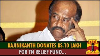 Rajinikanth Donates Rs.10 Lakh for Tamil Nadu Relief Fund Kollywood News 01/12/2015 Tamil Cinema Online