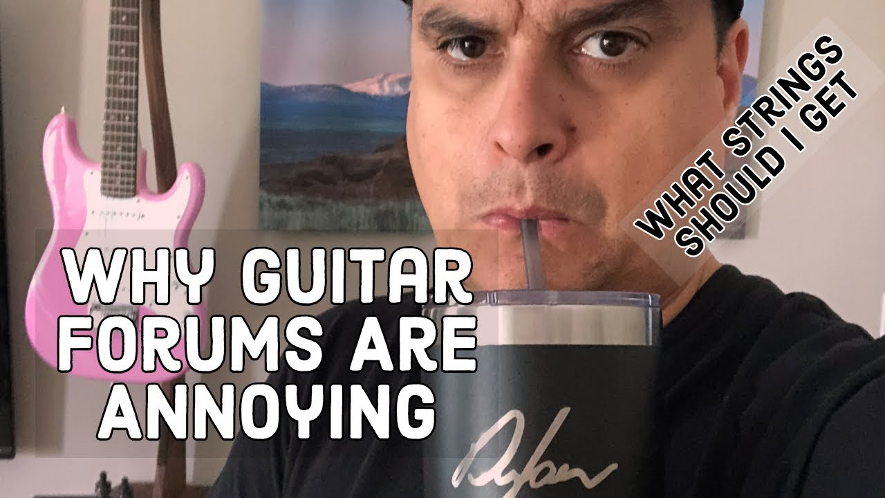Why Guitar Forums Are Annoying! What Are The Best Acoustic Strings