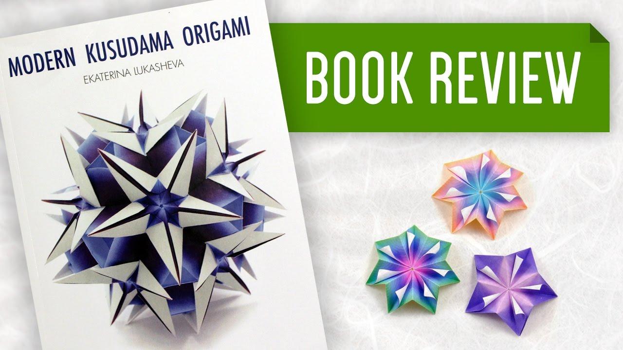 Modern Kusudama Origami (Ekaterina Lukasheva) – Book Review
