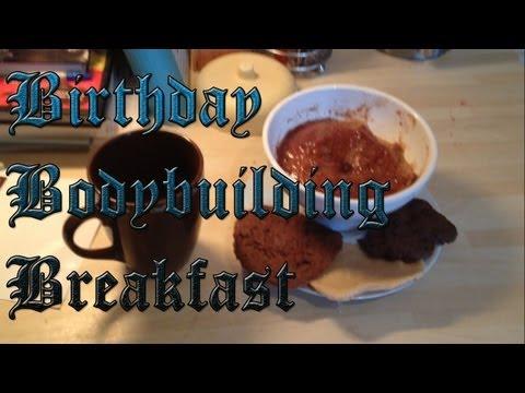 Birthday Bodybuilding Breakfast