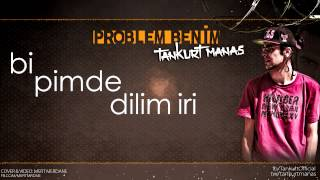 Download Lagu Tankurt Manas - Problem Benim (Lirik Video) Mp3