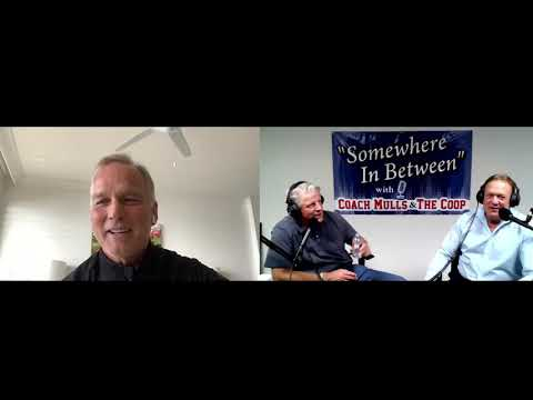 Somewhere In Between with Coach Mulls and the Coop- Episode 6 - Guest   Coach Mark Richt