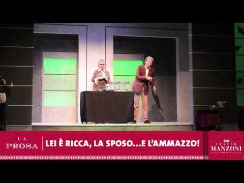 Teatro Manzoni / Video / Lei E' Ricca, La Sposo... E L'ammazzo!