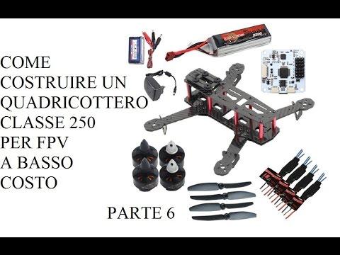 Costruire un mini quadricottero classe 250 per fpv a basso costo - Parte 6