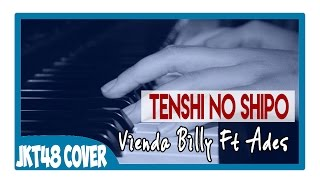 JKT48 - Tenshi No Shippo (Cover By ViendaBilly Ft.  Ades DKK) Piano