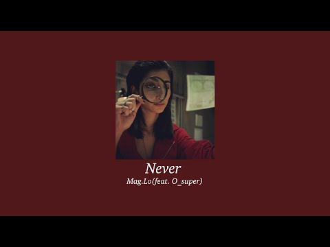 never - mag.lo ft. o_super ( slowed )