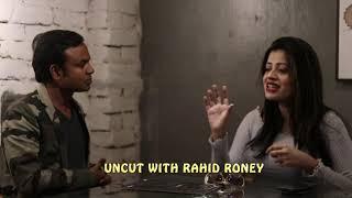 Download Video আমি ১০০ ভাগ ভার্জিন - শানাই || Uncut With Rahid Roney || Episode-2 || MP3 3GP MP4