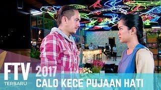 Video FTV Prisa Nasution & Rama Michael | Calo Kece Pujaan Hati MP3, 3GP, MP4, WEBM, AVI, FLV Juli 2018