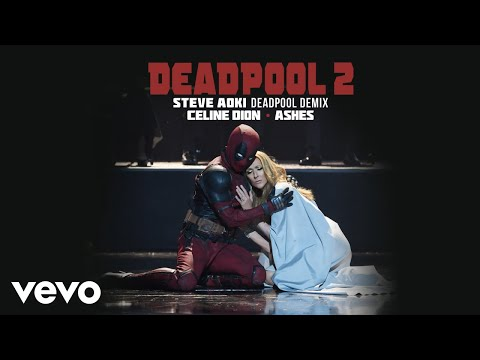 Ashes (Steve Aoki's Deadpool Mix) (Offic - Celine Dion