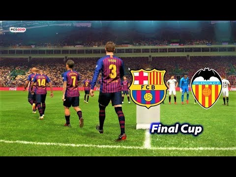 PES 2019 | BARCELONA Vs VALENCIA | Final Cup | Gameplay PC