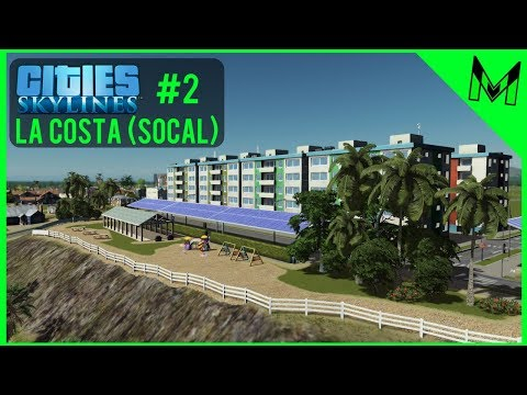 Cities: Skylines Timelapse- La Costa #2 Coastal Apartment Block (Southern California Map)