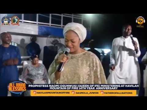 PROPHETESS NAOMI OGUNWUSI (OONI OF IFE'S WIFE) LIVE AT HAVILAH MOUNTAIN OF FIRE WITH THE  OLUBORI'S
