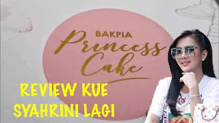 BAKPIA PRINCESS CAKE REVIEW (SYAHRINI)