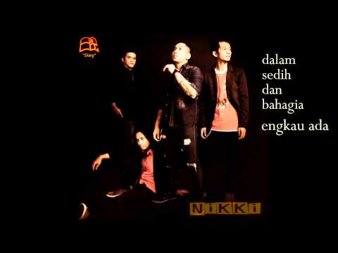 Nikki Band - Dalam Sedih Dan Bahagia (Official Lyric Video)