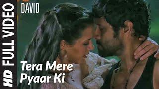 Tera Mere Pyaar Ki Full Song - David Feat. Isha Sharwani, Vikram