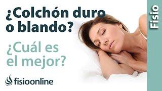 ¿Cuál es el mejor colchón para mi espalda? Duro, blando, latex, espuma, muelles.Fisioterapia-online.