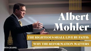 """Video Albert Mohler - """"The Righteous Shall Live by Faith:  Why the Reformation Matters"""" MP3, 3GP, MP4, WEBM, AVI, FLV Maret 2019"""