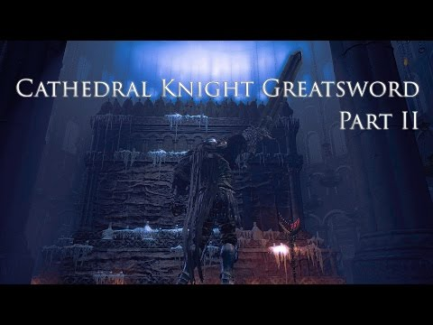 My Arsenal - Cathedral Knight Greatsword (Dark Souls III, PvP) Part II