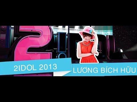 2Idol 2013 - Ca sĩ Lương Bích Hữu full
