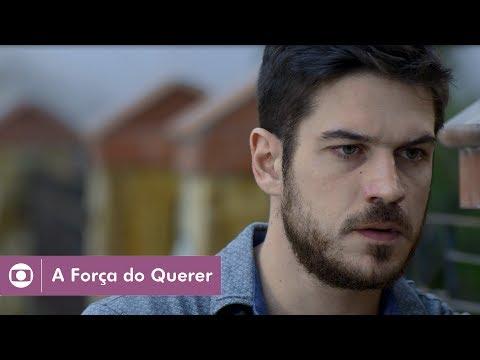 A Força do Querer: capítulo 99 da novela, quarta, 26 de julho, na Globo